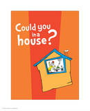 Green Eggs Would You Collection IV - Could You in a House (orange) Reproduction d'art par Theodor (Dr. Seuss) Geisel