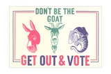 Don't Be the Goat  Vote