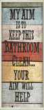 My Aim is to Keep This Bathroom Clean Wall Plaque