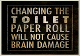 Changing The Toilet Paper…Bath Wall Plaque