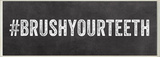 BRUSHYOURTEETH Hashtag Bath Wall Plaque