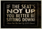 If the Seat's Not Up…Bath Wall Plaque