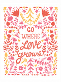 Go Where Love Grows Poster