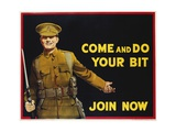 Come and Do Your Bit - Join Now World War I Recruiting Poster