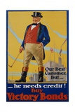 He Needs Credit! Buy Victory Bonds Poster