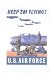 Keep 'Em Flying - US Air Force Poster