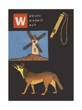 W Is for Whistle Windmill Wolf