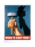 Work to Keep Free! Poster