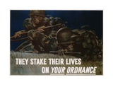 They Stake their Lives on Your Ordanance Poster