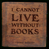 I Cannot Live - Thomas Jefferson Classic Quote