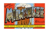 Greetings from Milwaukee  Wisconsin  the City That Made Beer Famous