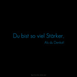 You are Much Stronger Than You Think! Du Bist So Viel Stärker  Als Du Denkst!