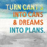 Turn Can't into Cans Reproduction d'art par Evangeline Taylor