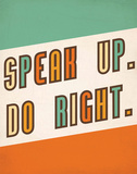 Speak Up  Do Right