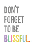 Don't Forget to be Blissful