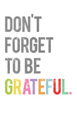 Don't Forget to be Grateful