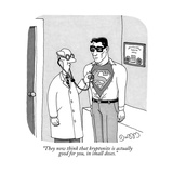 """They now think that kryptonite is actually good for you  in small doses"" - New Yorker Cartoon"