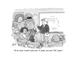 """""""To be clear  I said I want your 'A' game  not your 'Eh' game"""" - New Yorker Cartoon"""