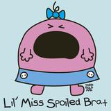 Lil Miss Spoiled Brat