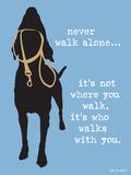 Never Walk Alone Reproduction d'art par Dog Is Good