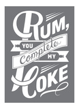 Rum You Complete My Coke