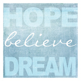 Hope Believe Dream Blue