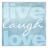Live Laugh Love (Blue)