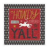 Southern Pride Howdy Yall Reproduction d'art par Michael Mullan