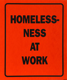 Homeless-Ness at Work from Bullet Space  Your House is Mine