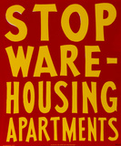 """Bullet Space; Your House is Mine  """"Stop Warehousing Apartments"""""""