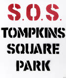 SOS Tompkins Square Park from Bullet Space  Your House is Mine
