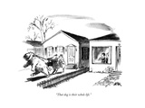 """That dog is their whole life""  - New Yorker Cartoon"