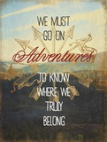 We Must Go On Adventures