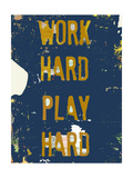 Work Hard Play Hard I