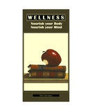 WELLNESS - No 1 - Nourish your Body and Mind