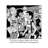 """""""You'll have to forgive Roland He still uses 'stomach' and 'abdominals' i…"""" - New Yorker Cartoon"""