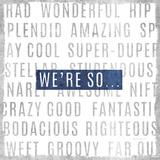 We're So