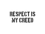 Respect Is My Creed