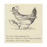 The Hasty Higgledipiggledy Hen