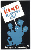 Historic Reading Posters - Be Kind To Books Club