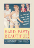 Hard  Fast and Beautiful!