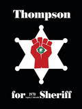 Hunter S Thompson For Sheriff Poster