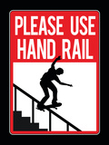 Please Use Hand Rail Sign Skateboard Sports Poster Print