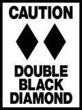 Caution Double Black Diamond