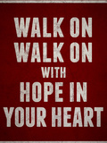 Walk On With Hope In Your Heart