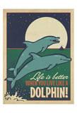 Live Like a Dolphin Reproduction d'art par Anderson Design Group