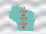 Home Is Where The Heart Is - Wisconsin