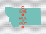 Home Is Where The Heart Is - Montana