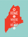 Home Is Where The Heart Is - Maine