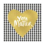 You Matter - Heart